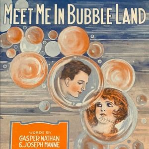 1918 Theater Sheet Music Meet Me In Bubble Land